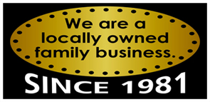 We are a locally owned family business since 1981.